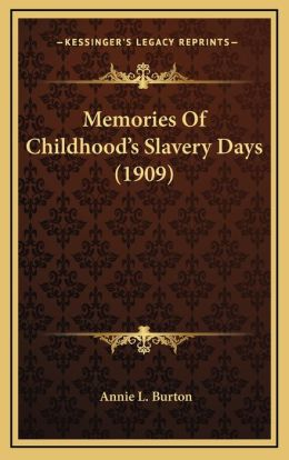 Memories Of Childhood's Slavery Days (1909)