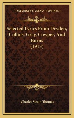 Selected Lyrics From Dryden, Collins, Gray, Cowper, And Burns (1913)