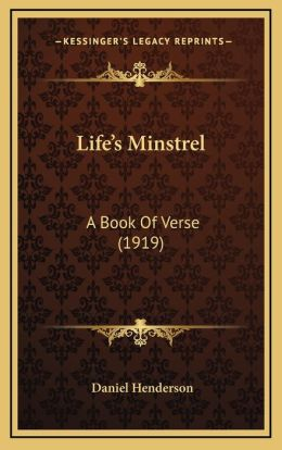 Life's Minstrel: A Book Of Verse (1919)