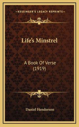Life's Minstrel: A Book Of Verse (1919)