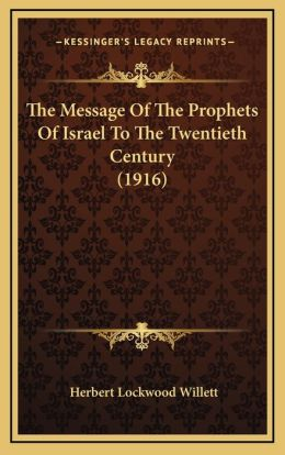 The Message Of The Prophets Of Israel To The Twentieth Century (1916)