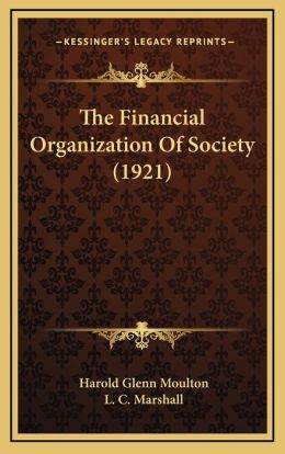 The Financial Organization Of Society (1921)