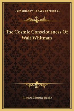The Cosmic Consciousness Of Walt Whitman