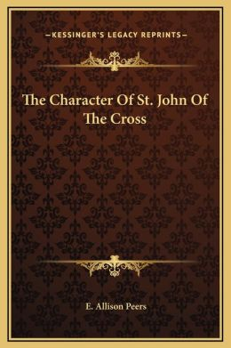 The Character Of St. John Of The Cross