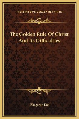 The Golden Rule Of Christ And Its Difficulties