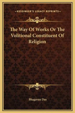 The Way Of Works Or The Volitional Constituent Of Religion