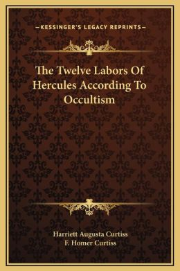 The Twelve Labors Of Hercules According To Occultism