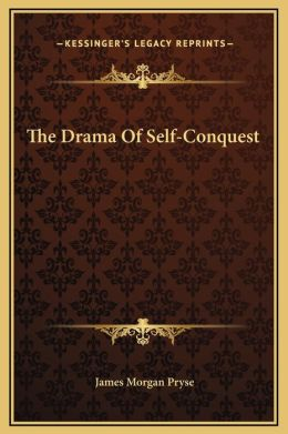 The Drama Of Self-Conquest
