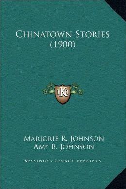 Chinatown Stories (1900)