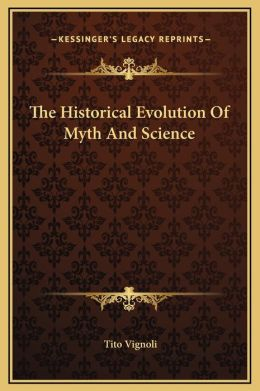 The Historical Evolution Of Myth And Science
