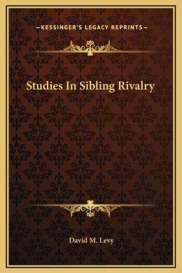 Studies In Sibling Rivalry
