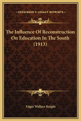 The Influence Of Reconstruction On Education In The South (1913)