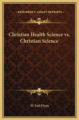 Christian Health Science vs. Christian Science
