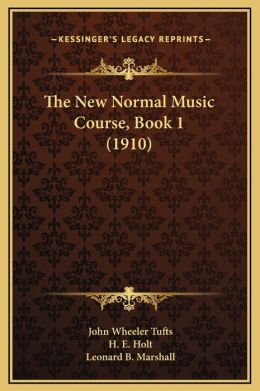 The New Normal Music Course, Book 1 (1910)