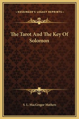 The Tarot And The Key Of Solomon