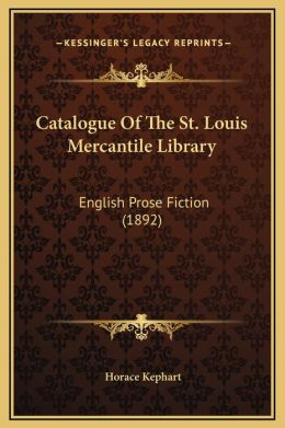Catalogue Of The St. Louis Mercantile Library: English Prose Fiction (1892)