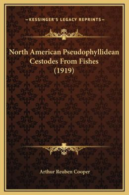 North American Pseudophyllidean Cestodes From Fishes (1919)