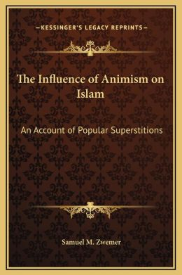 The Influence Of Animism On Islam