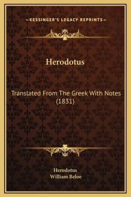 Herodotus: Translated From The Greek With Notes (1831)