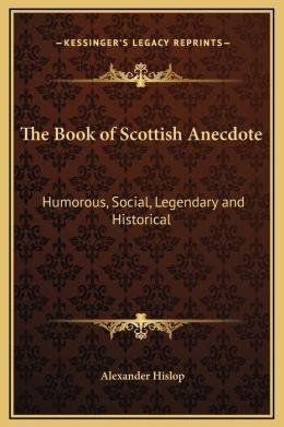 The Book Of Scottish Anecdote