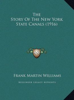The Story Of The New York State Canals (1916)