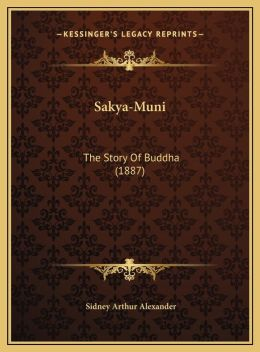 Sakya-Muni: The Story Of Buddha (1887)