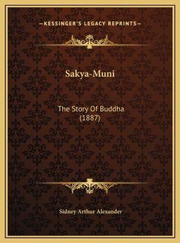 Sakya-Muni: The Story Of Buddha (1887)