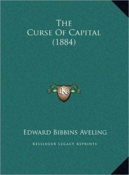 The Curse Of Capital (1884)