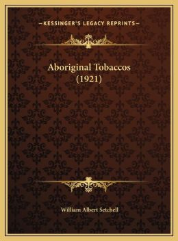 Aboriginal Tobaccos (1921)