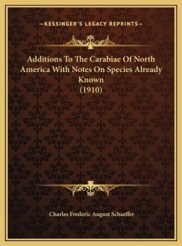 Additions To The Carabiae Of North America With Notes On Species Already Known (1910)