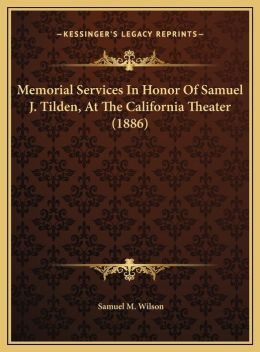 Memorial Services In Honor Of Samuel J. Tilden, At The California Theater (1886)