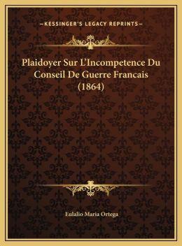 Plaidoyer Sur L'Incompetence Du Conseil De Guerre Francais (1864)