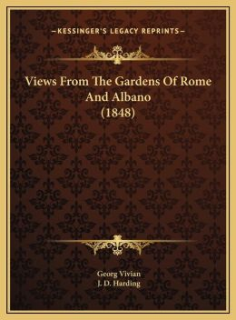 Views From The Gardens Of Rome And Albano (1848)