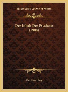 Der Inhalt Der Psychose (1908)