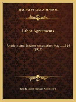 Labor Agreements: Rhode Island Brewers Association, May 1, 1914 (1917)