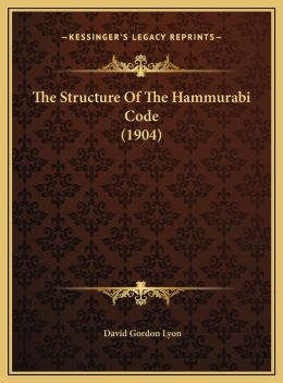 The Structure Of The Hammurabi Code (1904)