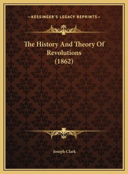 The History And Theory Of Revolutions (1862)