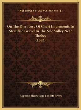 On The Discovery Of Chert Implements In Stratified Gravel In The Nile Valley Near Thebes (1882)