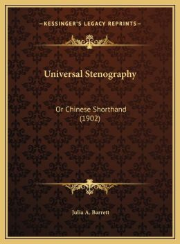 Universal Stenography: Or Chinese Shorthand (1902)