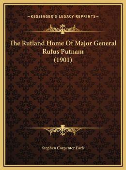 The Rutland Home Of Major General Rufus Putnam (1901)