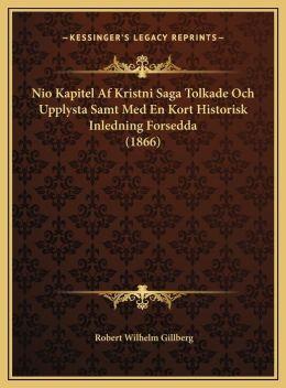 Nio Kapitel Af Kristni Saga Tolkade Och Upplysta Samt Med En Kort Historisk Inledning Forsedda (1866)