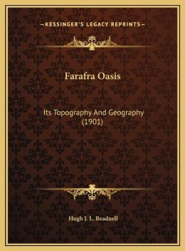 Farafra Oasis: Its Topography And Geography (1901)