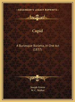 Cupid: A Burlesque Burletta, In One Act (1837)