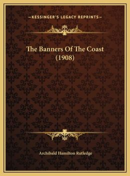 The Banners Of The Coast (1908)