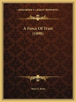 A Fence Of Trust (1898)