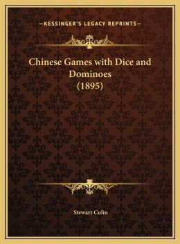Chinese Games with Dice and Dominoes (1895)