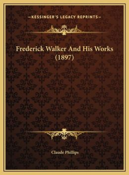 Frederick Walker And His Works (1897)