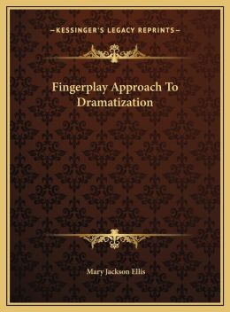 Fingerplay Approach To Dramatization