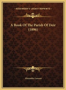 A Book Of The Parish Of Deir (1896)