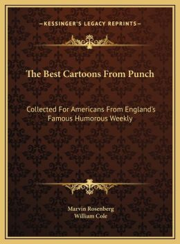 The Best Cartoons From Punch: Collected For Americans From England's Famous Humorous Weekly
